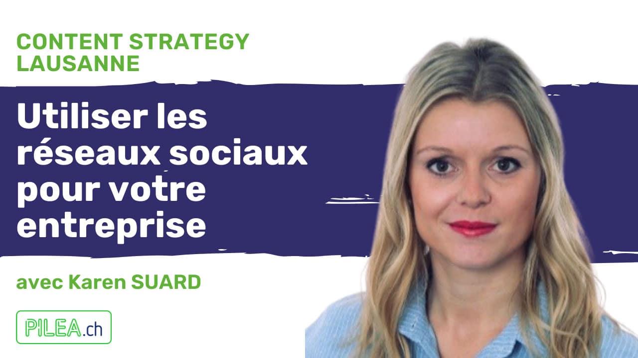Karen Suard à Content Strategy Lausanne: Comment utiliser les réseaux sociaux pour votre entreprise?
