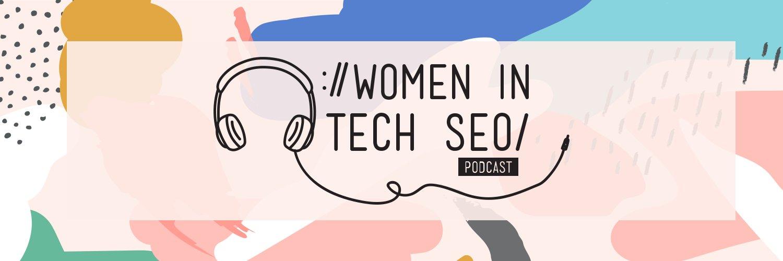 Women in Tech SEO podcast